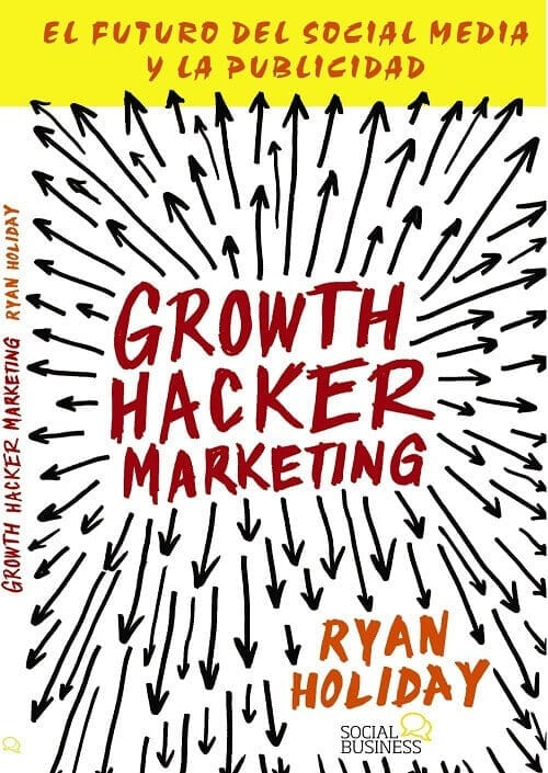 Mejores libros de Marketing para 2019 Growht Hacking Marketing - Ryan Holiday