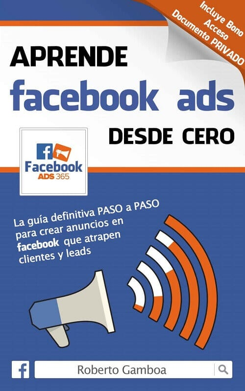 Mejores libros de marketing 2019: Aprende facebook ads desde cero - Roberto Gamboa