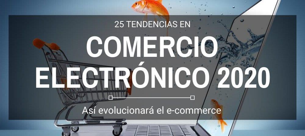 25 TENDENCIAS EN COMERCIO ELECTRÓNICO