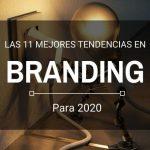 Tendencias en branding para 2020